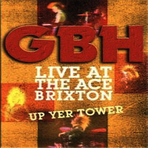 Live At The Ace, Brixton by G.B.H.