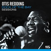 Dock Of The Bay Sessions by Otis Redding