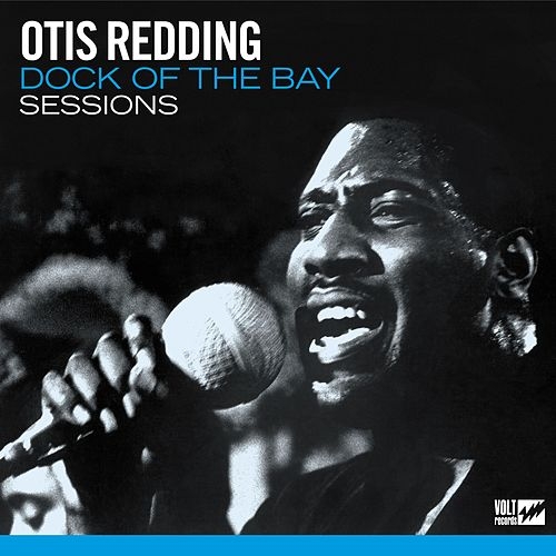 Dock Of The Bay Sessions de Otis Redding