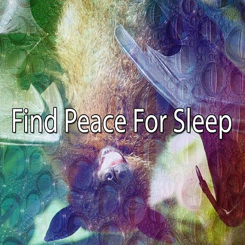 Find Peace For Sleep by Lullaby Land