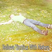 Relieve Tinnitus With Nature by Nature Sound Series