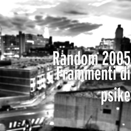 Frammenti di psike di Random 2005