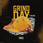 Grind Day by T. Black