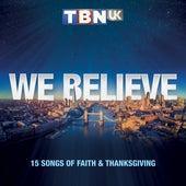 TBN UK Presents: We Believe by Various Artists