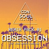 Obsession (Remix Pack 01) by Consoul Trainin