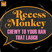 Chewy to Your Han by Recess Monkey