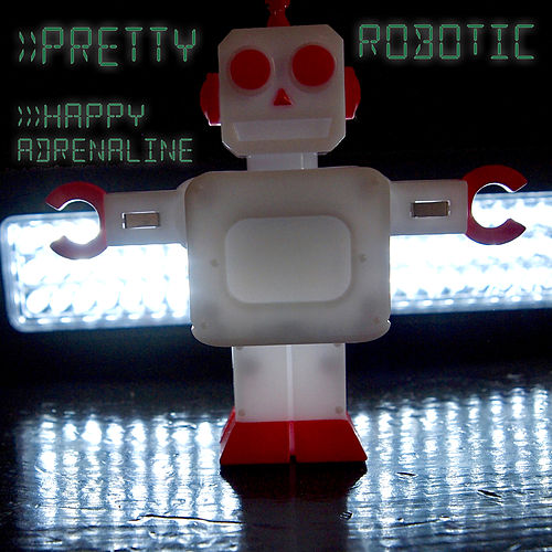 Happy Adrenaline von Pretty Robotic