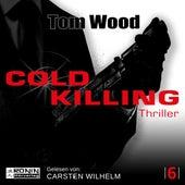 Cold Killing - Tesseract 6 (Ungekürzt) von Tom Wood