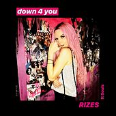 Down 4 You (feat. Souls) von Rizes
