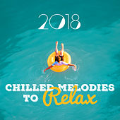 2018 Chilled Melodies to Relax von Ibiza Chill Out