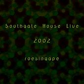 Southgate House Live 2002 by Roesing Ape