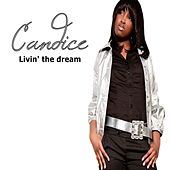 Livin' the Dream by Candice