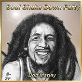 Soul Shake Down Party by Bob Marley