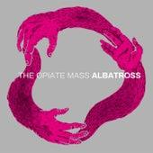 Albatross von The Opiate Mass