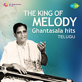 The King of Melody - Ghantasala Hits de Various Artists