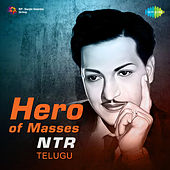 Hero of Masses - NTR by Various Artists