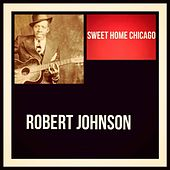 Sweet Home Chicago by Robert Johnson