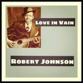 Love in Vain by Robert Johnson