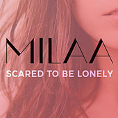 Scared to Be Lonely (Acoustic Cover) by Milaa