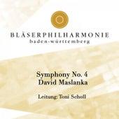 Symphony No. 4: David Maslanka (Live) von Bläserphilharmonie Baden Württemberg