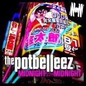 Midnight Midnight von The Potbelleez