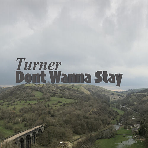 Dont Wanna Stay by Turner