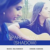 Parchanva (Shadow) by Karuna