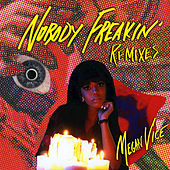 Nobody Freakin' (Remix) by Megan Vice