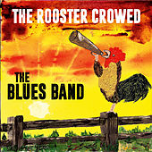The Rooster Crowed de The Blues Band