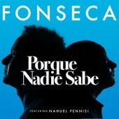 Porque Nadie Sabe de Fonseca
