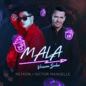 Mala (feat. Victor Manuelle) (Salsa Remix) by Reykon