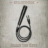 Gimme the Keys de Clutch