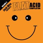 Jack Wax Presents Flat Acid Compilation Volume 3 by Various Artists