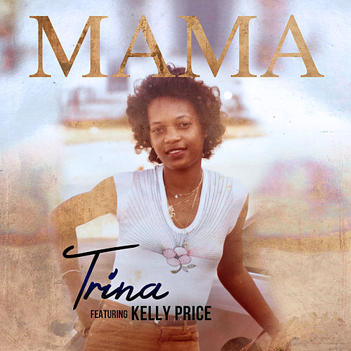 Mama (feat. Kelly Price) by Trina