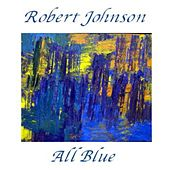 All Blue by Robert Johnson