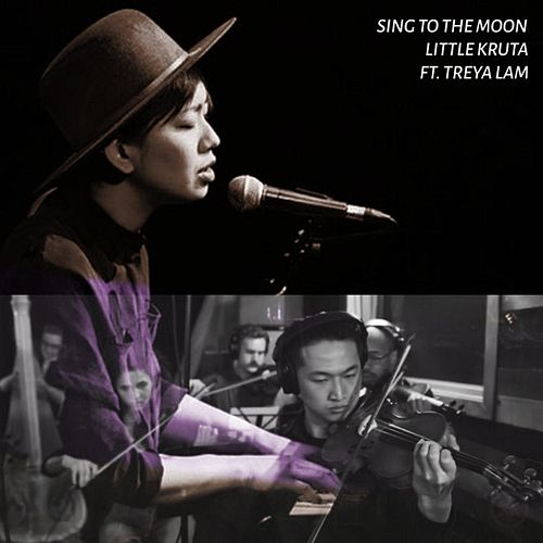 Sing to the Moon (feat. Treya Lam) de Little Kruta