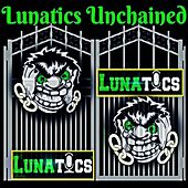 Lunatics Unchained de Lunatics
