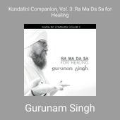 Kundalini Companion, Vol. 3: Ra Ma da Sa for Healing de Gurunam Singh
