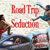 Road Trip Seduction by Kevin Gordon