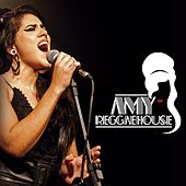Amy Reggaehouse by Amy Reggaehouse