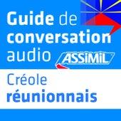 Guide de conversation Créole réunionnais by Assimil