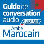 Guide de conversation Arabe Marocain by Assimil