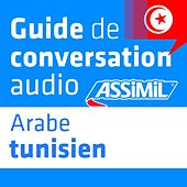 Guide de conversation Arabe Tunisien by Assimil