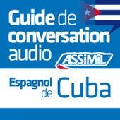 Guide de conversation Espagnol de Cuba by Assimil