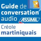 Guide de conversation Créole martiniquais by Assimil