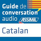 Guide de conversation Catalan by Assimil