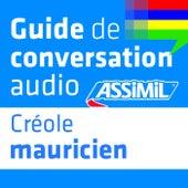 Guide de conversation Créole Mauricien by Assimil