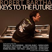 Keys To The Future by Robert Bartha