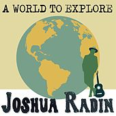 A World to Explore by Joshua Radin