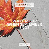 Wake Me Up When September Ends (Acoustic) von Kevin Simm